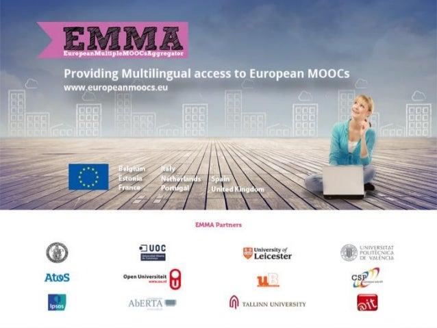 • Supporting language diversity of European MOOCs with the EMMA platform • Francis Brouns[1], Nicolás Serrano[2], Jorge Ci...
