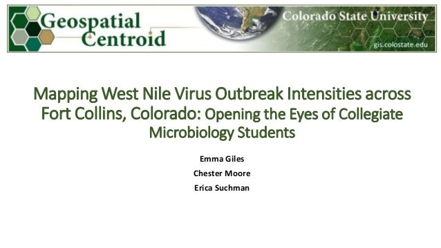 Mapping West Nile Virus Outbreak Intensities across Fort Collins, Colorado: Opening the Eyes of Collegiate Microbiology St...