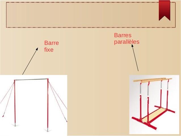 Barres parallèlesBarre fixe
