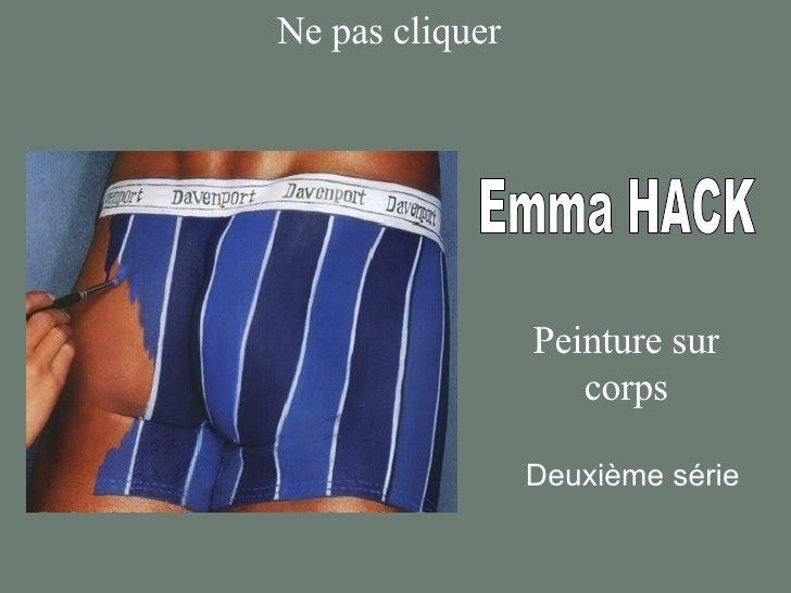 Ne pas cliquer Emma HACK Peinture sur corps Deuxième série