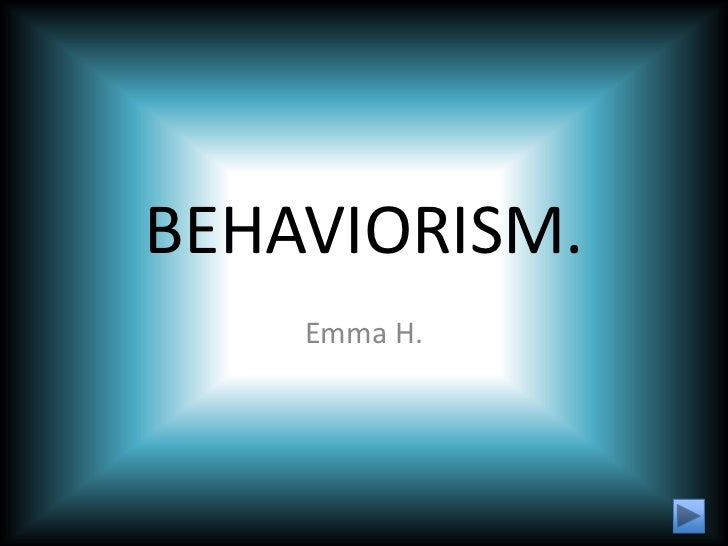 BEHAVIORISM.    Emma H.