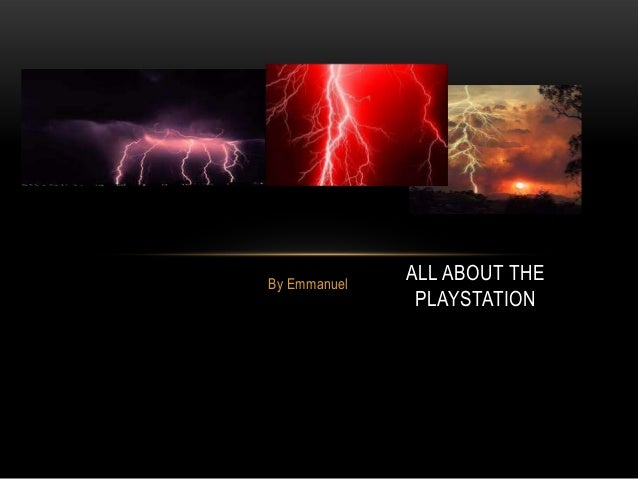 By EmmanuelALL ABOUT THEPLAYSTATION