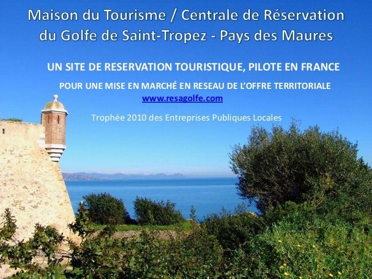 UN SITE DE RESERVATION TOURISTIQUE, PILOTE EN FRANCE  POUR UNE MISE EN MARCHÉ EN RESEAU DE L'OFFRE TERRITORIALE           ...