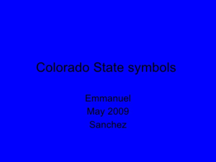 Colorado State symbols Emmanuel May 2009 Sanchez