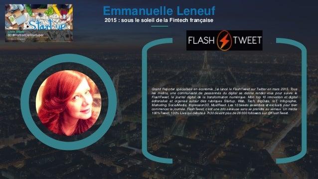 #PortraitDeStartuper 1Emmanuelle Leneuf 2015 : sous le soleil de la Fintech française Grand Reporter spécialisée en économ...