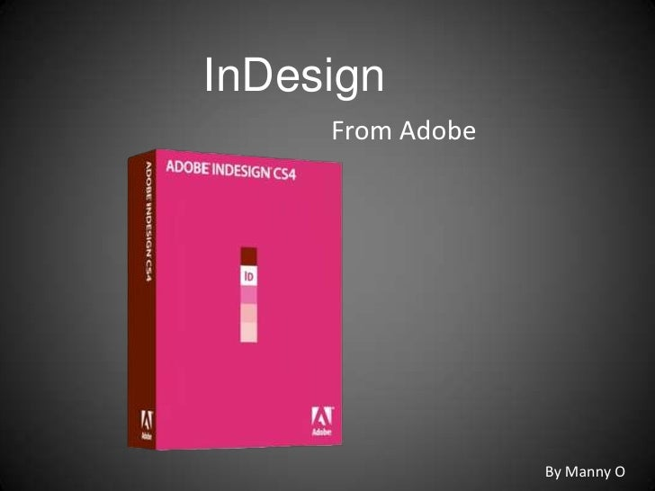 InDesign      From Adobe                       By Manny O