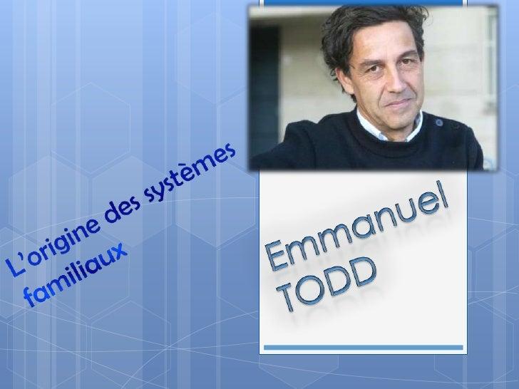 Une passion pour la famille  Il commence à étudier la famille durant   ses études à Cambridge  Il a comparé des systèmes...