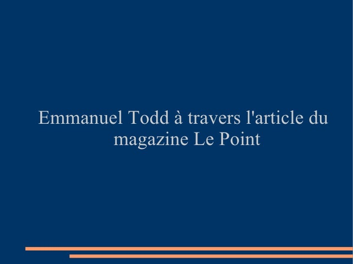Emmanuel Todd à travers l'article du magazine Le Point