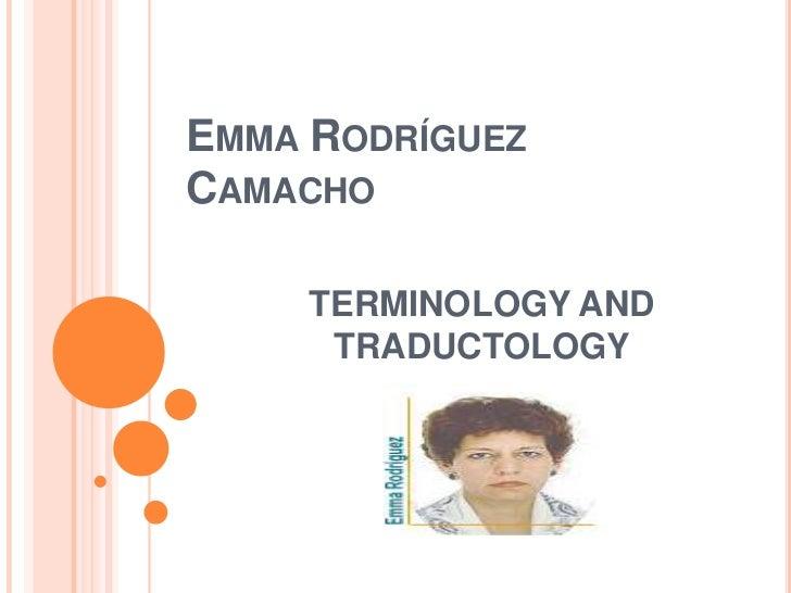 EMMA RODRÍGUEZCAMACHO     TERMINOLOGY AND      TRADUCTOLOGY