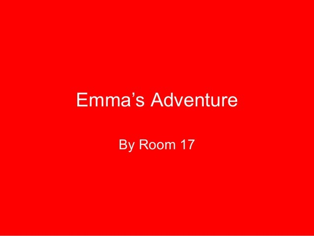 Emma's Adventure By Room 17