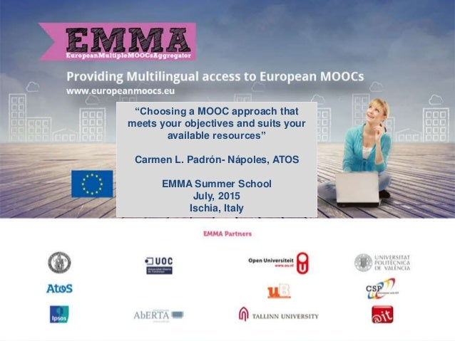 """Choosing a MOOC approach that meets your objectives and suits your available resources"" Carmen L. Padrón- Nápoles, ATOS E..."
