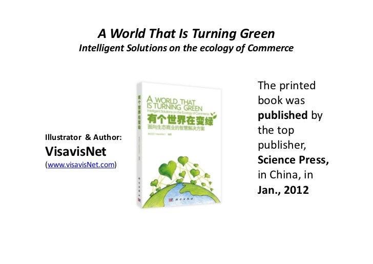 AWorldThatIsTurningGreen         IntelligentSolutionsontheecologyofCommerce                                    ...