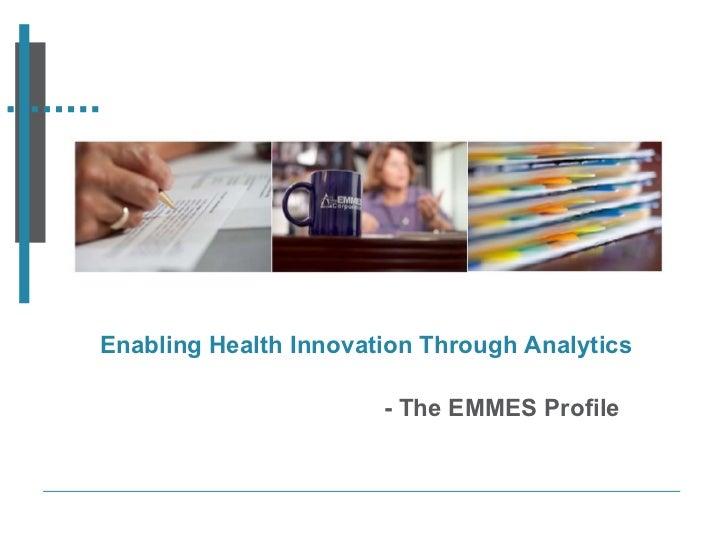 Enabling Health Innovation Through Analytics - The EMMES Profile