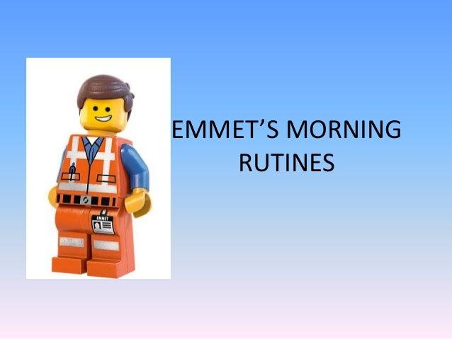 EMMET'S MORNING RUTINES
