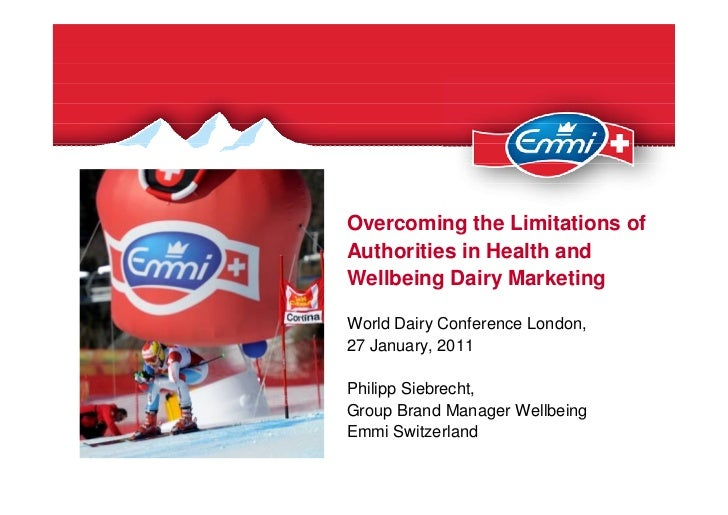 Overcoming the Limitations ofAuthorities in Health andWellbeing Dairy MarketingWorld Dairy Conference London,27 January, 2...