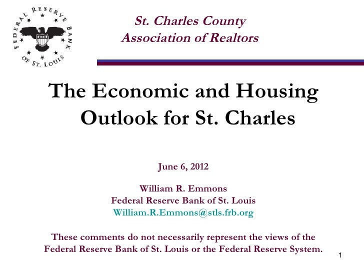 St. Charles County                 Association of RealtorsThe Economic and Housing  Outlook for St. Charles               ...