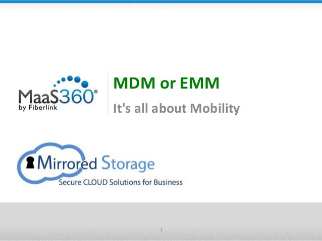 MDM or EMM It's all about Mobility 1