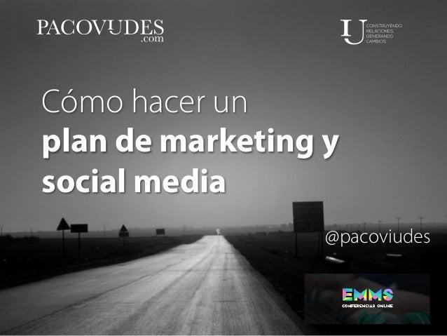 Cómo hacer un plan de marketing y social media @pacoviudes