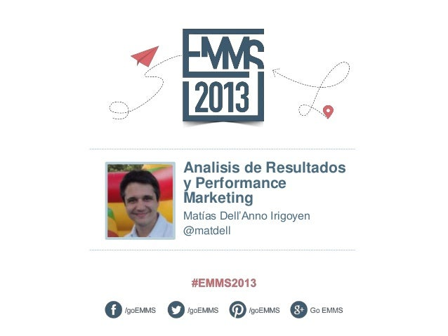 Analisis de Resultados y Performance Marketing Matías Dell'Anno Irigoyen @matdell