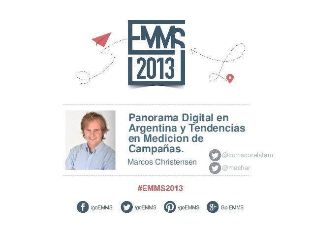 Panorama Digital en Argentina y Tendencias en Medicion de Campañas. @comscorelatam Marcos Christensen  © comScore, Inc.  P...