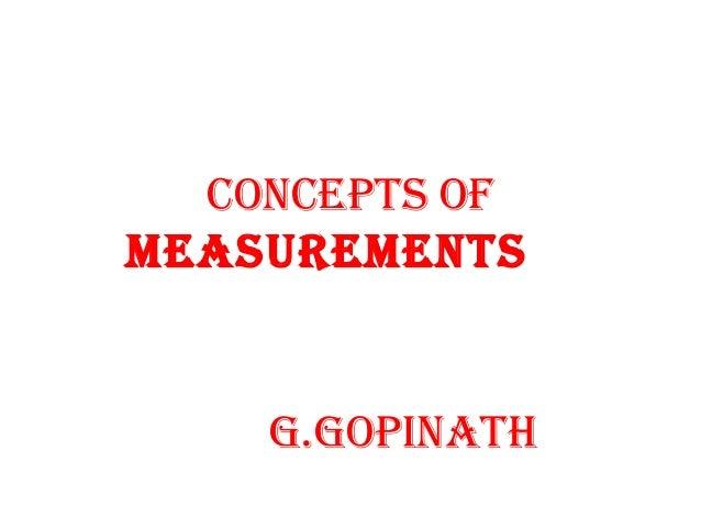CONCEPTS OF MEASUREMENTS g.gOPINATH