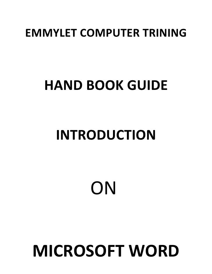 EMMYLET COMPUTER TRINING  HAND BOOK GUIDE    INTRODUCTION         ON MICROSOFT WORD