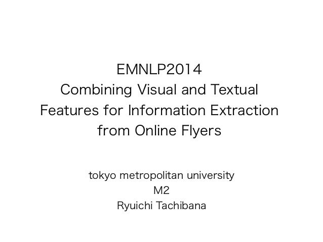 EMNLP2014  Combining Visual and Textual  Features for Information Extraction  from Online Flyers  !  tokyo metropolitan un...