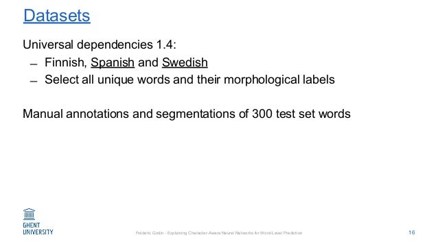 Fréderic Godin - Explaining Character-Aware Neural Networks for Word-Level Prediction Datasets Universal dependencies 1.4:...