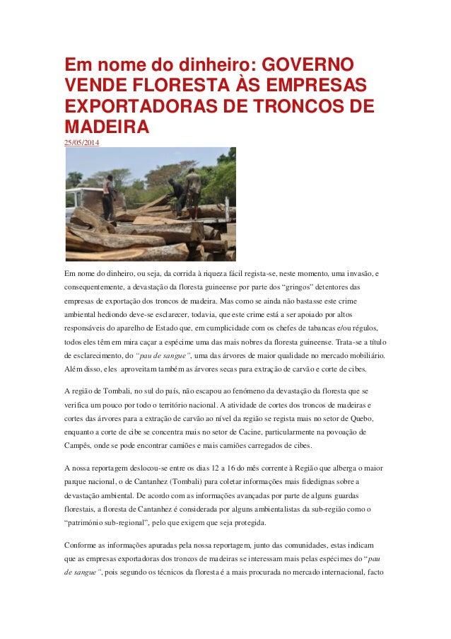 Em nome do dinheiro: GOVERNO VENDE FLORESTA ÀS EMPRESAS EXPORTADORAS DE TRONCOS DE MADEIRA 25/05/2014 Em nome do dinheiro,...