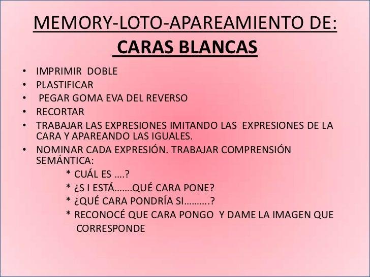 MEMORY-APAREAMIENTO DE CARAS• IMPRIMIR DOBLE• PLASTIFICAR•  PEGAR GOMA EVA DEL REVERSO• RECORTAR• TRABAJAR LAS EXPRESIONES...