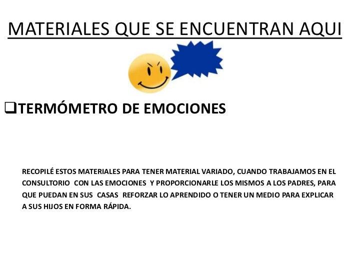 • JUGAR A IMITAR LA MISMA EMOCIÓN DE  DIFERENTE MANERA• APRENDER A DIFERENCIAR COMO SE PUEDE  SENTIR UNA MISMA EMOCIÓN.(DI...