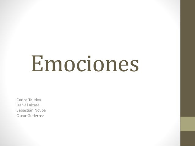 Emociones Carlos Tautiva Daniel Álzate Sebastián Novoa Oscar Gutiérrez