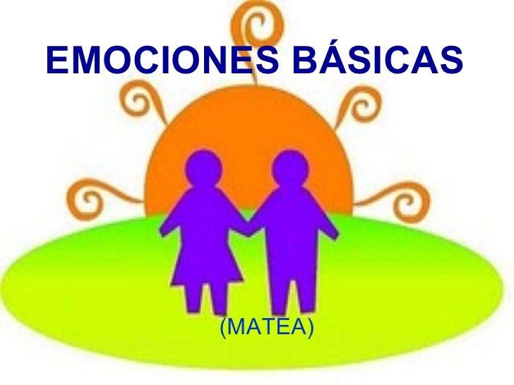 EMOCIONES BÁSICAS (MATEA)