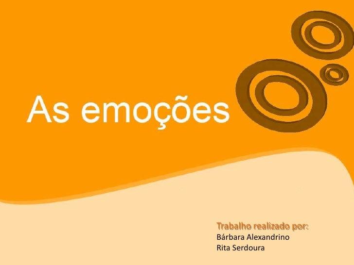Trabalho realizado por:<br />Bárbara Alexandrino<br />Rita Serdoura<br />