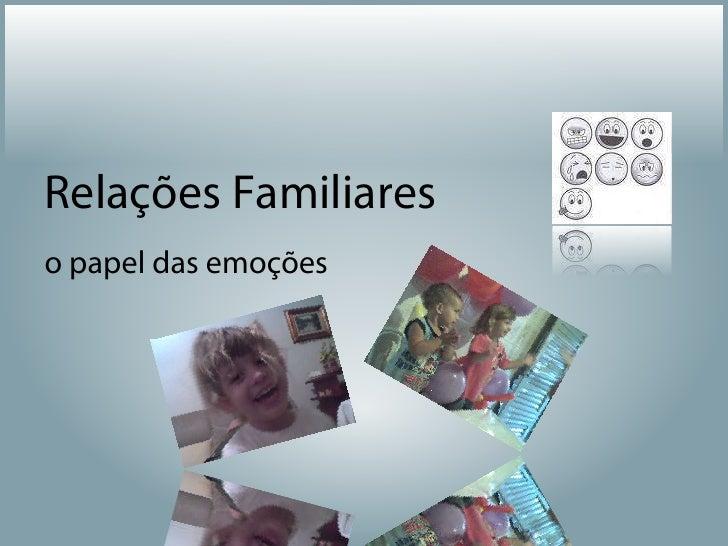 Relações Familiares o papel das emoções