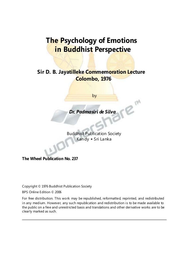 The Psychology of Emotions in Buddhist Perspective Sir D. B. Jayatilleke Commemoration Lecture Colombo, 1976 by  Dr. Padma...