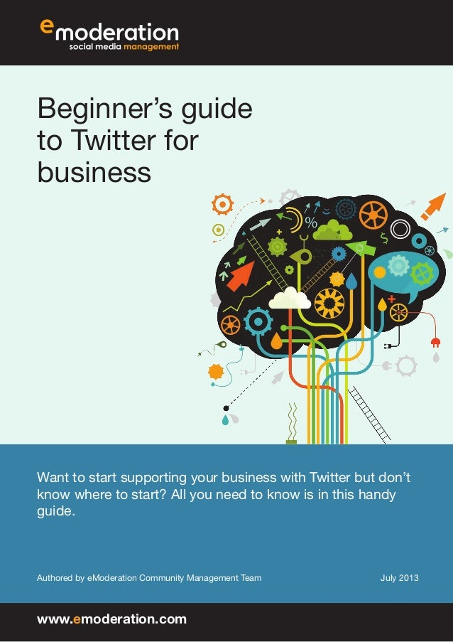 Beginner's guide to Twitter for business Want to start supporting your business with Twitter but don't know where to start...