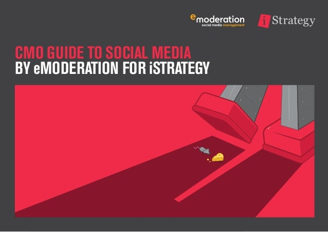 CMO GUIDE TO SOCIAL MEDIA BY eMODERATION FOR iSTRATEGY