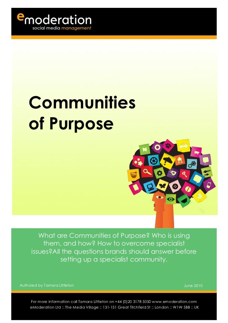 Communities    of Purpose         What are Communities of Purpose? Who is using          them, and how? How to overcome sp...