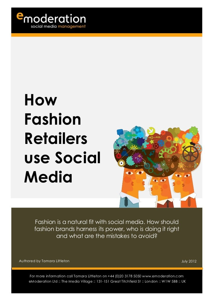 How  Fashion  Retailers  use Social  Media        Fashion is a natural fit with social media. How should        fashion br...