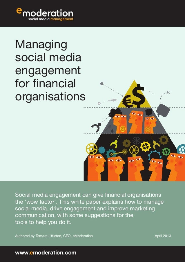 Managingsocial mediaengagementfor financialorganisationsSocial media engagement can give financial organisationsthe 'wow f...
