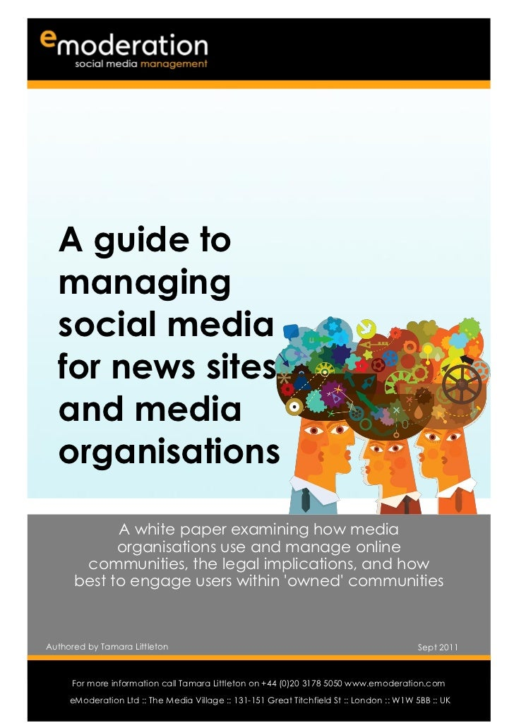 A guide to   managing   social media   for news sites   and media   organisations            A white paper examining how m...