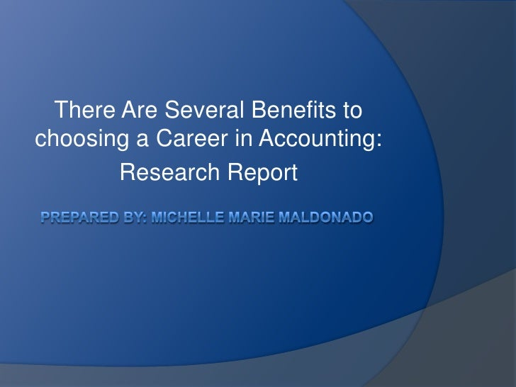 There Are Several Benefits to choosing a Career in Accounting:         Research Report