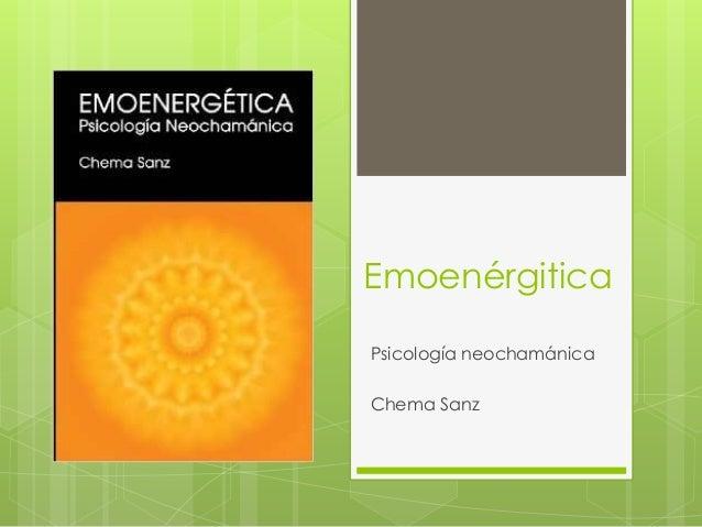 Emoenérgitica Psicología neochamánica Chema Sanz
