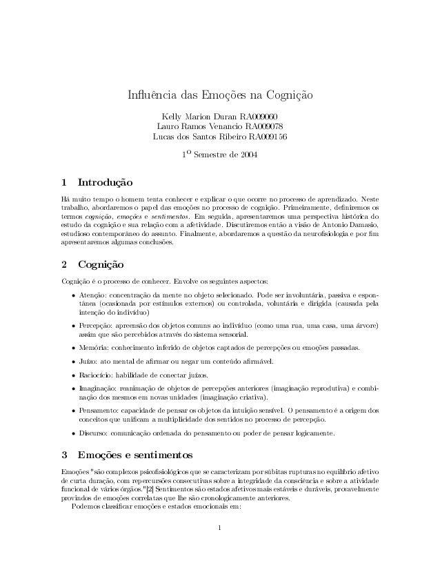 Inuência das Emoções na Cognição Kelly Marion Duran RA009060 Lauro Ramos Venancio RA009078 Lucas dos Santos Ribeiro RA0091...