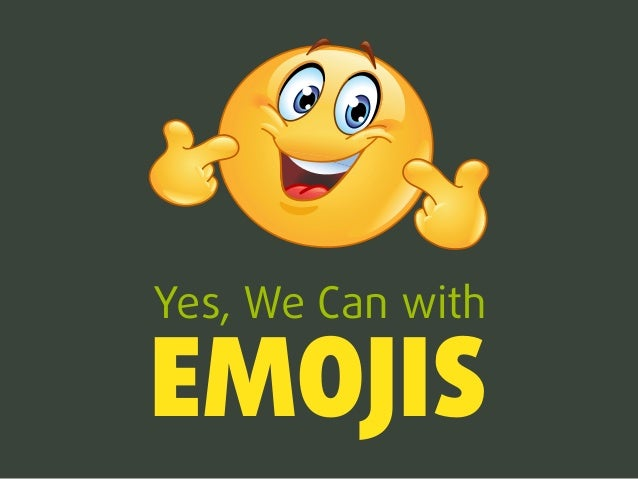 Yes, We Can with EMOJIS