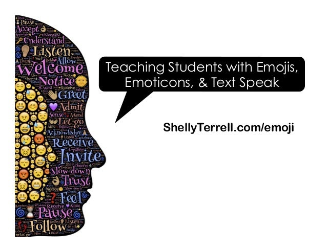 Teaching Students with Emojis, Emoticons, & Text Speak ShellyTerrell.com/emoji