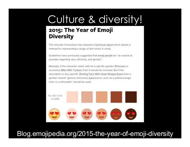 Culture & diversity! Blog.emojipedia.org/2015-the-year-of-emoji-diversity
