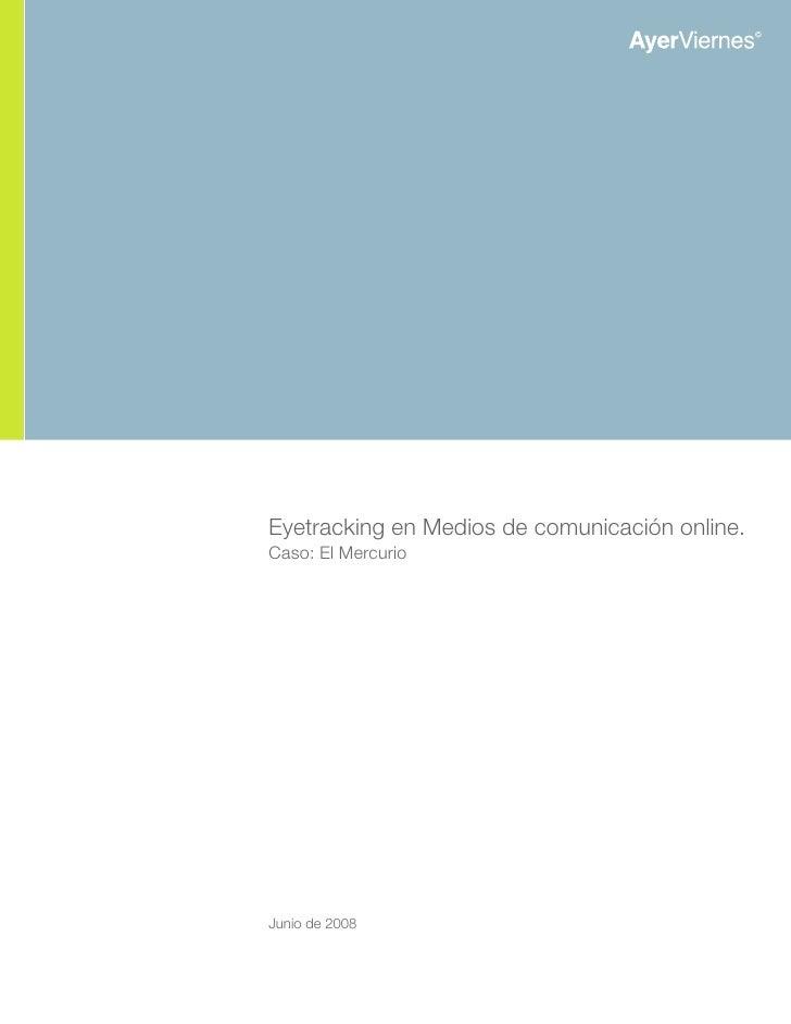 Eyetracking en Medios de comunicación online. Caso: El Mercurio     Junio de 2008