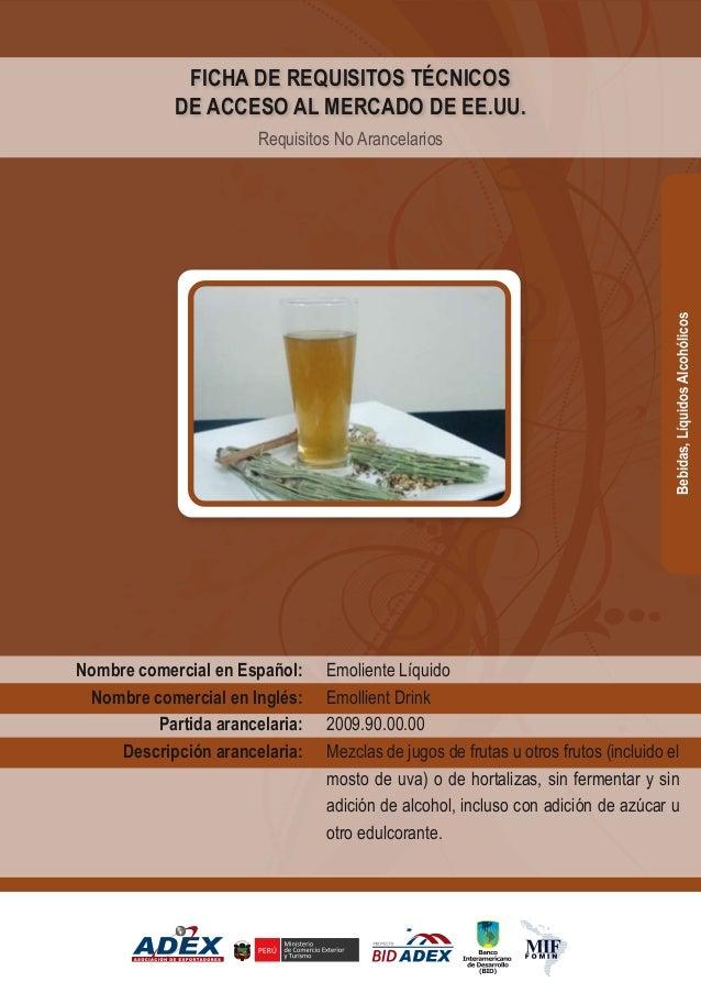 Emoliente Líquido Emollient Drink 2009.90.00.00 Mezclas de jugos de frutas u otros frutos (incluido el mosto de uva) o de ...